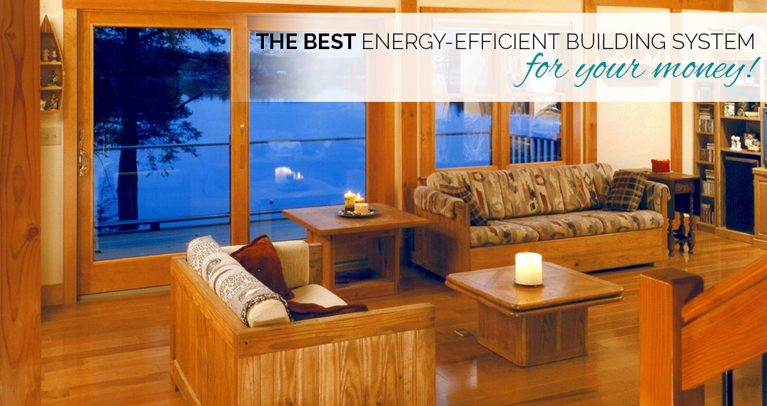 best-energy-efficient-building-system-for-your-money